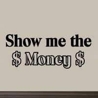 Show Me the Money Wall Decal Saying Quote Vinyl Letters Stickers Room Decor