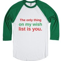 The only thing on my wish list is you-White/Evergreen T-Shirt