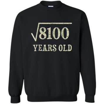 90 yrs years old Square Root of 8100 90th birthday T-Shirt Printed Crewneck Pullover Sweatshirt