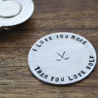 I Love You More than You Love Golf Golf Ball Marker