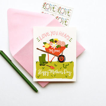 Love You Heaps Mom mothers day card gardener spring flowers typography illustration