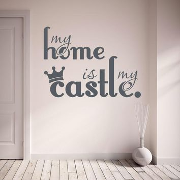 Home is My Castle Wall Decal Quote