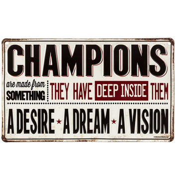 Champions are Made Embossed Tin Sign | Hobby Lobby | 741405