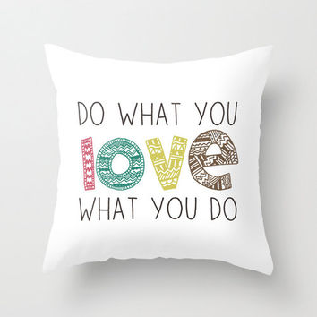 Do what you love, love what you do tribal inspired quote, typography home decor throw pillow cover, decorative pillow home accessory