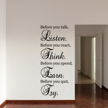 Before you talk, before you react, before you spend, before you quit, Family rules wall decal quote