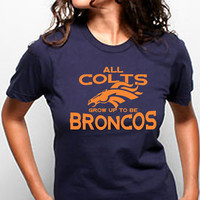 All COLTS Grow Up To Be BRONCOS - funny hip retro vintage cool football jersey indianapolis denver new tee shirt - Womens Navy T-shirt