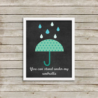 You Can Stand Under My Umbrella - Wall Art, Print 8 x 10 INSTANT Digital Download Printable