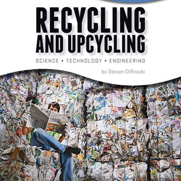 Recycling and Upcycling Calling All Innovators: a Career for You