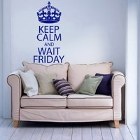 Words Sign Quote Keep Calm And Wait Friday Vinyl Decals Wall Art Sticker Home Modern Stylish Interior Decor for Any Room Smooth and Flat Surfaces Housewares Murals Design Graphic Bedroom Living Room (4298)