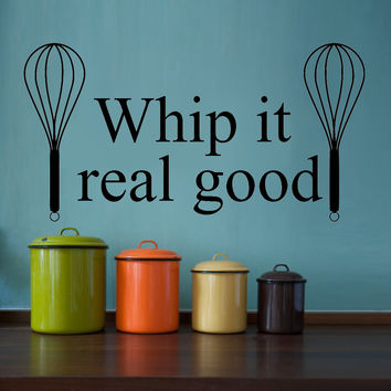 Whip it Real Good with Whisks Cute and Funny Kitchen Vinyl Wall Decal Sticker Art Decor