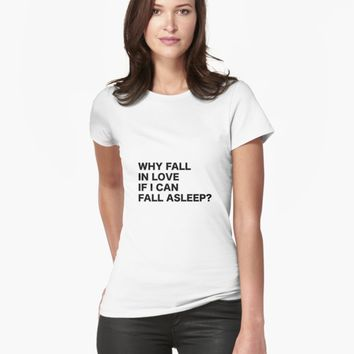 'Why Fall in Love if I can Fall asleep?' Women's Premium T-Shirt by vanessavolk