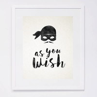 A Princess Bride Quote, As you Wish, Digital Printable