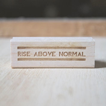 Rise Above Normal© Inspirational Quote Retro Typography Rubber Stamp for Stationery Accessories Office Supplies Packaging Stamp Rubber Stamp