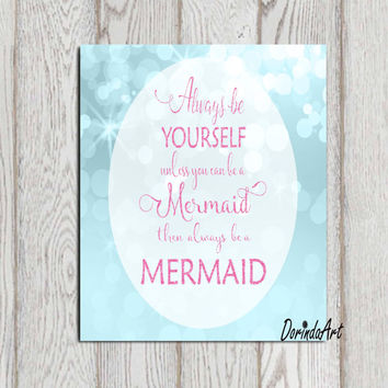 Mermaid printable Mermaid quote Pink Turquoise Mermaid wall art  Always be yourself unless you can be a mermaid print Large Mermaid DOWNLOAD