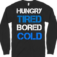 Hungry Tired Bored Cold long sleeve tee t-shirt-Black T-Shirt