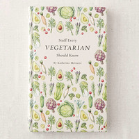 Stuff Every Vegetarian Should Know By Katherine McGuire | Urban Outfitters