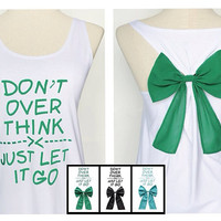 Sale20% from32.99$ Don't over think just let it go Tank Premium with Bow : Dolly Bow Handmade Tank with Bow styles. Bow tank top, cute tank.