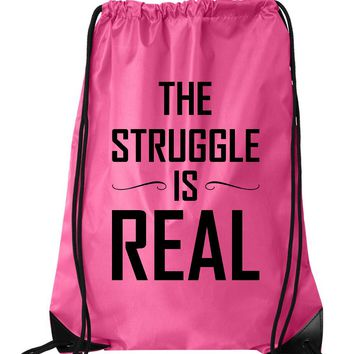 "Drawstring Gym Bag  ""The Struggle is real""  Funny Workout Squatting Gift"