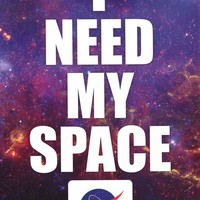 NASA I Need My Space Poster 24x36