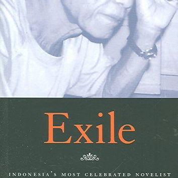 Exile: Pramoedya Ananta Toer in Conversation with Andre Vltchek and Rossie Indira