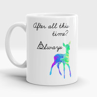 Harry Potter mug, After all this time? Always, Kids mug, Harry Potter deer mug, Harry Potter quote mug, Unique gift Harry Poter
