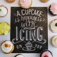 A Cupcake Is Happiness With Icing On Top - Print