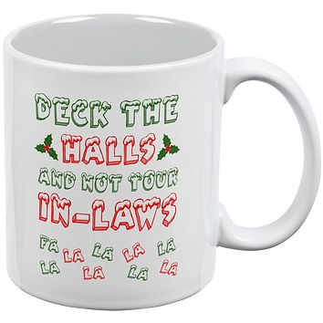 Christmas Deck the Halls Not Your In-Laws All Over Coffee Mug