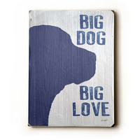 Big Dog Big Love by Artist Lisa Weedn Wood Sign