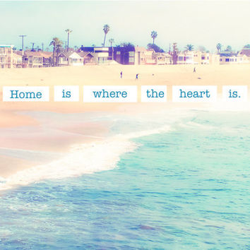 SAVE 10%-Home is Where the Heart Is-8x10 Luster Print-Beach Lover Photography-Calming-Ocean-Waves-Turquoise-Whimsical-Vintage Style