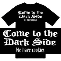 Funny T-Shirts Come To The Dark Side We Have Cookies