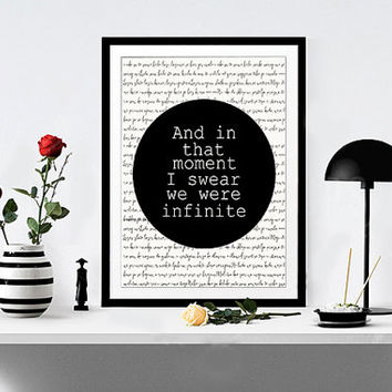 "The Perks Of Being A Wallflower ""And In That Moment I Swear We Were Infinite"" Quote Stephen Chobsky Book Art Wall Art Art Print TYPOGRAPHY"