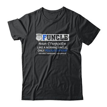 Funcle Like A Normal Uncle Only Police Officer Funny