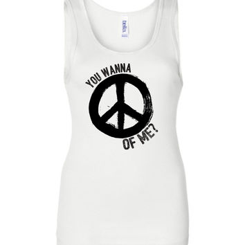 YOU WANNA PEACE OF ME - Bella Wide Strap Tank