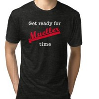 'Get Ready for MUELLER TIME' T-Shirt by LoveAndDefiance