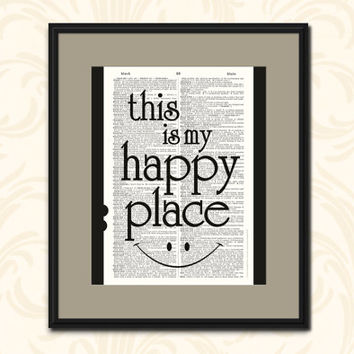 This is MY HAPPY PLACE Vintage Dictionary Art Print Home Decor Upcycled Book Art Inspirational Art Print Wall Decor Dorm Decor Office Art
