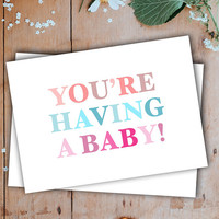 Baby card, youre having a baby card, baby shower card, pregnancy card, new mom card, gender reveal card, greeting cards