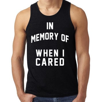 In memory of when I cared Tank Top