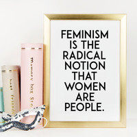 FEMINISM QUOTE,Typography Print,Inspirational Quote,FEMINISM Print,Feminist,Motivational Quote,Radical Print,Typography Print,Digital Print