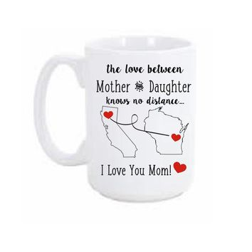 The Love Between Mother and Daughter Distance State Coffee Mug