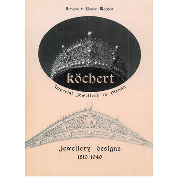 Book of Kochert - Imperial Jewellers in Vienna - Jewellery Designs 1810-1940