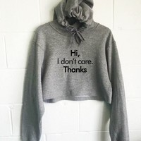 Hi I Don't Care Thanks Cropped Hoodie