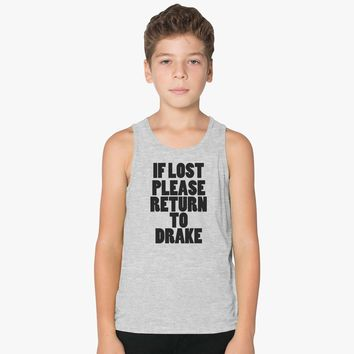 If Lost Please Return To Drake Kids Tank Top