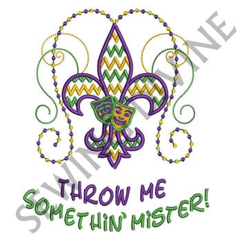 MARDI GRAS Throw Me Something Mister EMBROIDERY Design 3 Sizes 8 Formats Instant Download