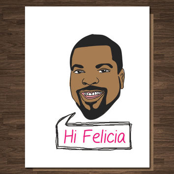 Funny Best Friends Card Bye Felicia Felisha Hi Felicia Pop Culture Friday Movie Ice Cube Rap Rapper Birthday Card