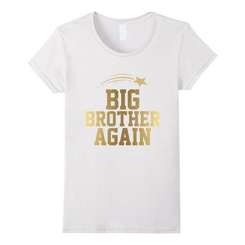 Big Brother Again T Shirt T-Shirt Tee Shirt Gift For Sibling