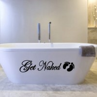 "Get Naked Decal Wall Vinyl BathroomLettering Art quote sticker 30"" (Come with Free glowindark switchplate decal):Amazon:Home Improvement"