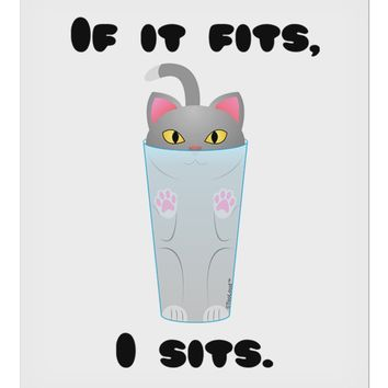 "If It Fits - Cute Cat Design 9 x 10.5"" Rectangular Static Wall Cling by TooLoud"