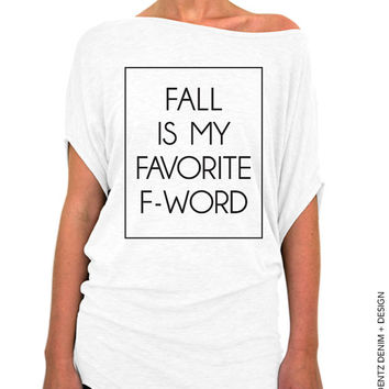 Fall Is Mt Favorite F - Word - White Longer Length Slouchy Tee (Small - Plus Sizes)