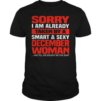 Sorry I am already taken by a smart and sexy december woman shirt Guys Tee