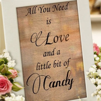 All You Need is Love and a little bit of Candy or customized with your word, Cake, Cupcakes, Ice Cream, Drink etc, Wedding Reception Decor